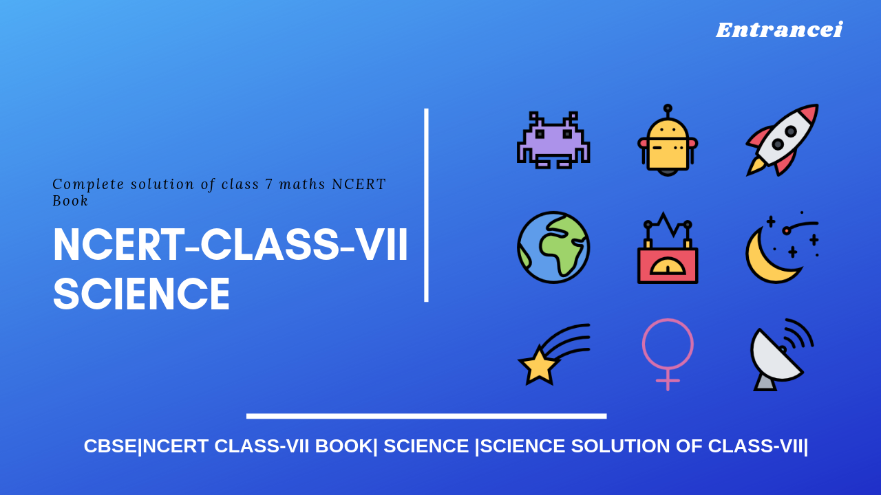 NCERT Solutions For Class 7 Science | NCERT Solution Class 7