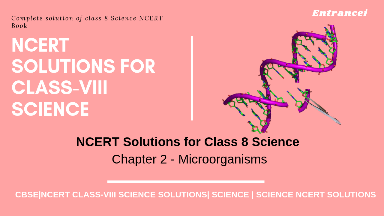 NCERT Solution for Class 8 Science Chapter 2 - Microorganisms