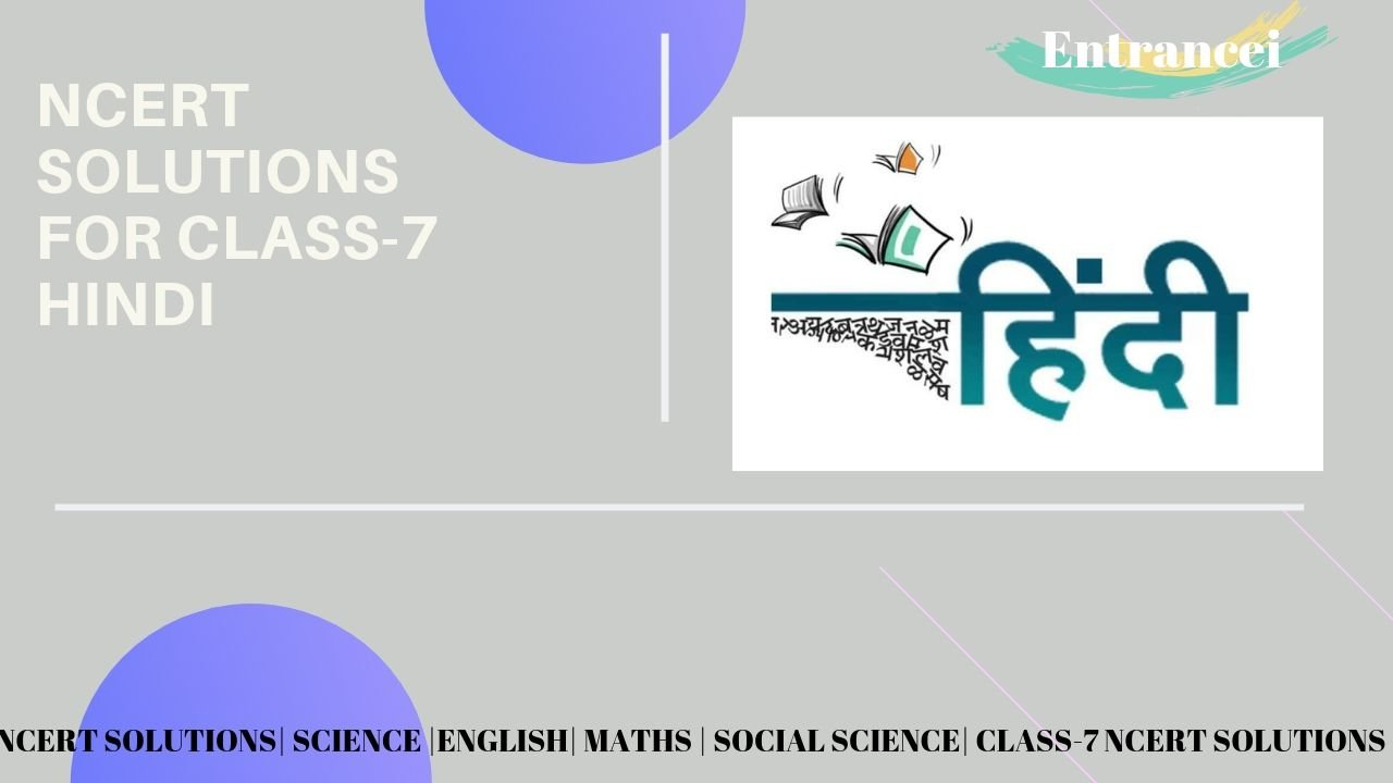 NCERT Solutions for Class 7 Hindi |Entrancei