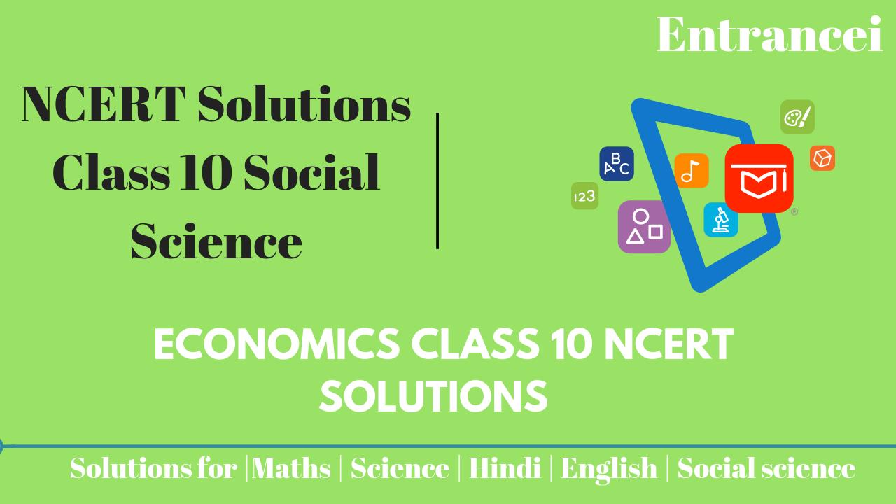 Economics class 10 NCERT solutions|Entrancei