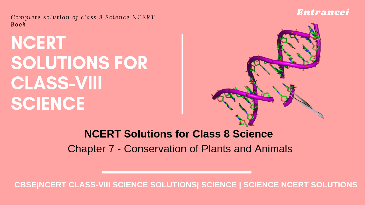 NCERT Solution for Class 8 Science Chapter 7 - Conservation