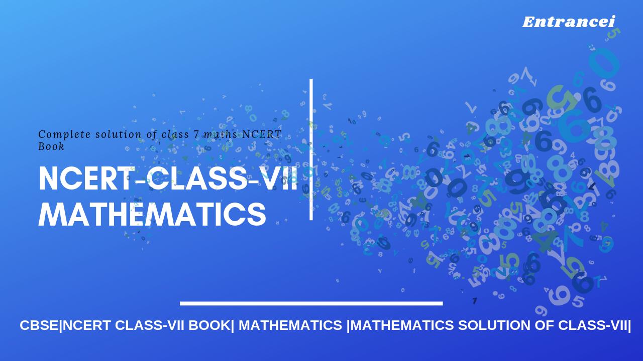 NCERT Solutions For Class 7 Maths   Class-7 Maths   NCERT Solution