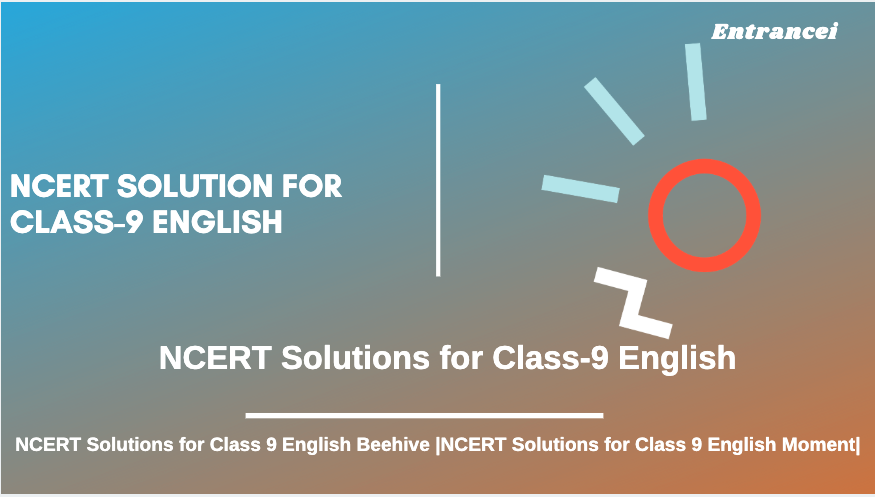 NCERT solutions for class 9 English | class 9 Beehive