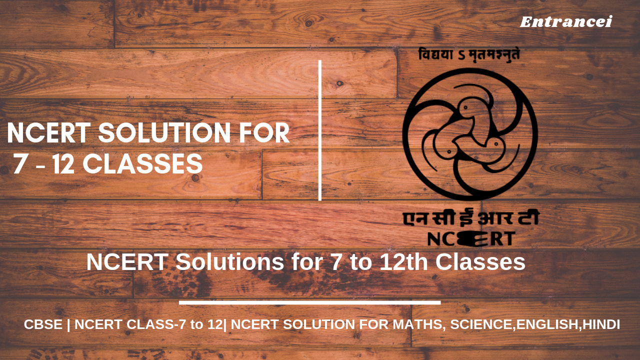 NCERT solutions for class 7 to 12