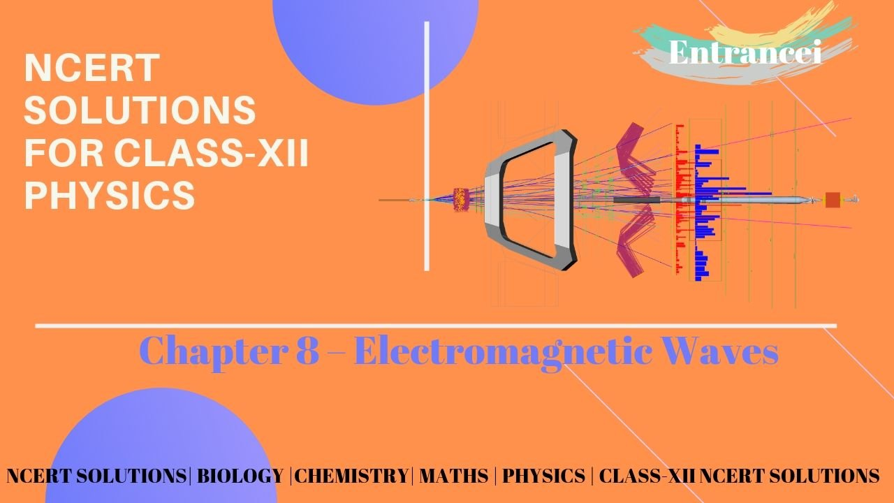 NCERT Solutions For Class 12 Physics Chapter-8