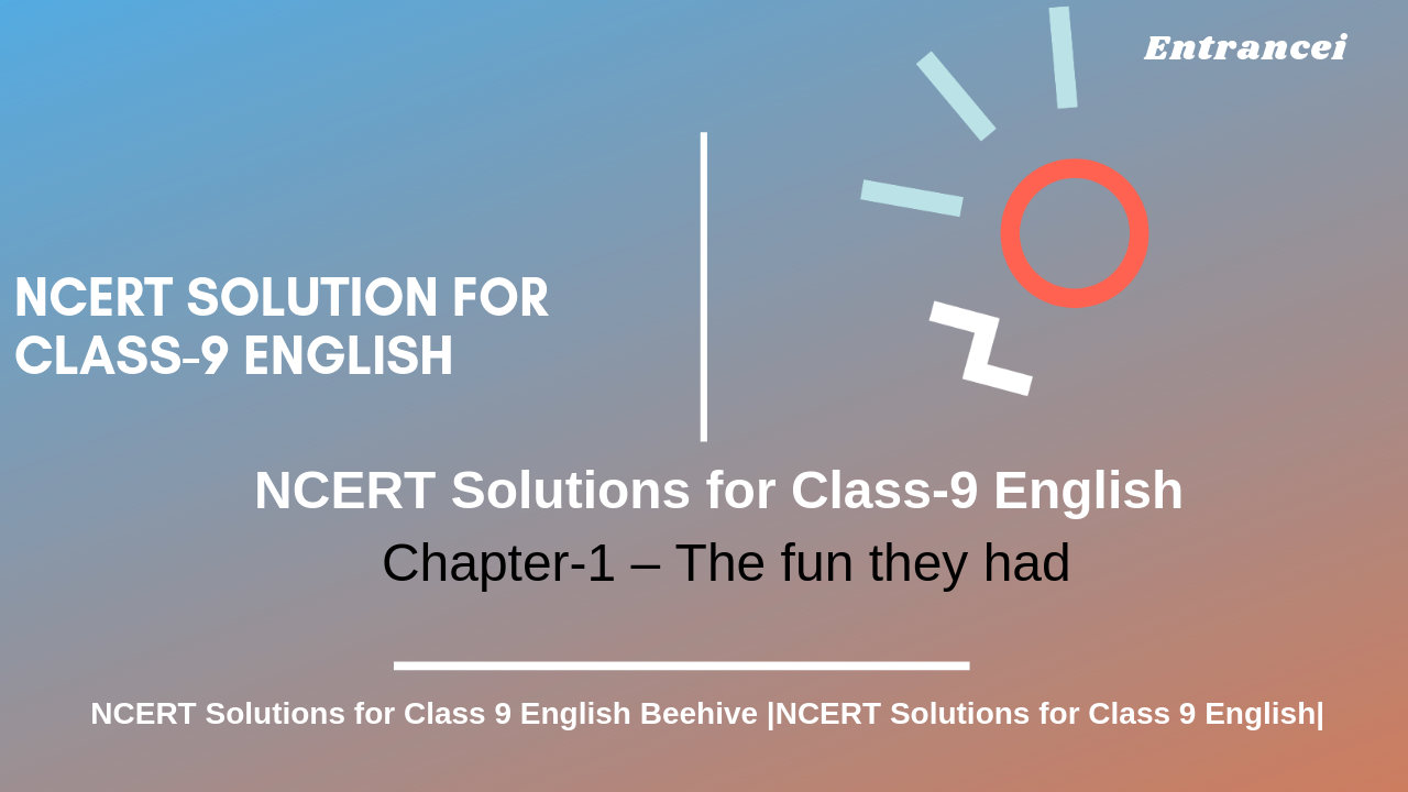 NCERT Solutions for Class 9 English chapter-1 The Fun They Had