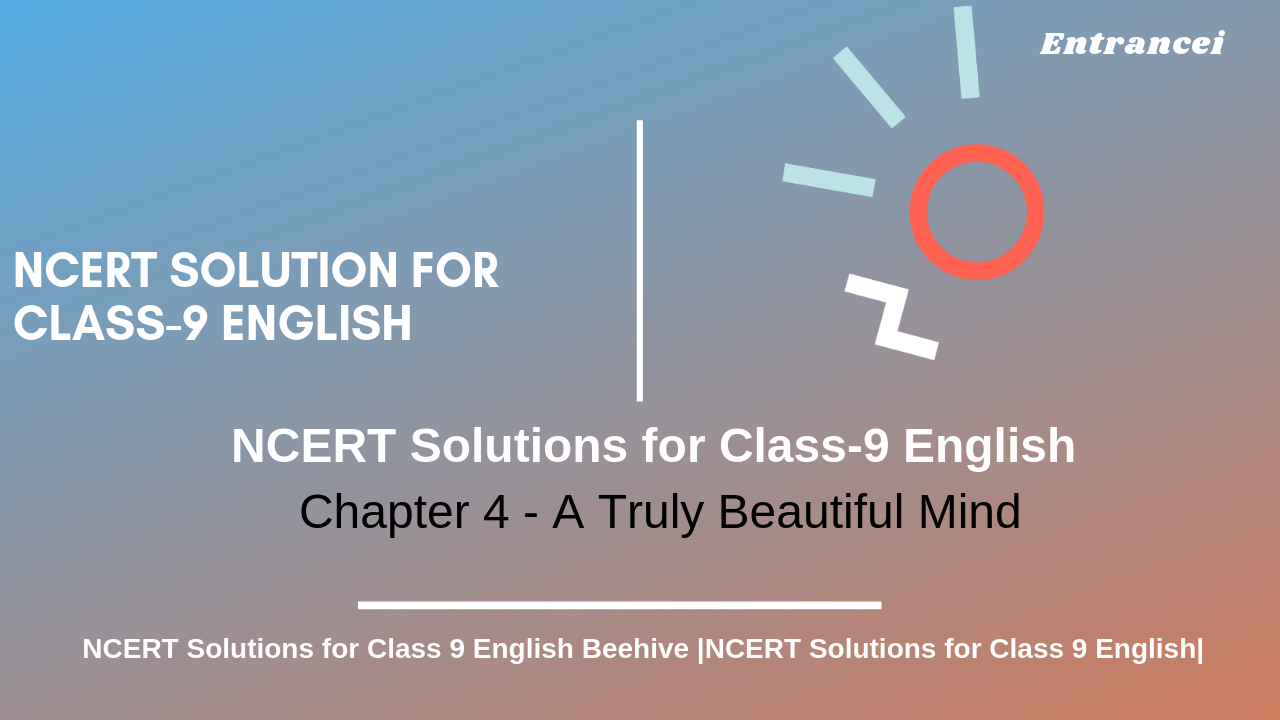 NCERT Solutions for Class 9 chapter-4 English A Truly