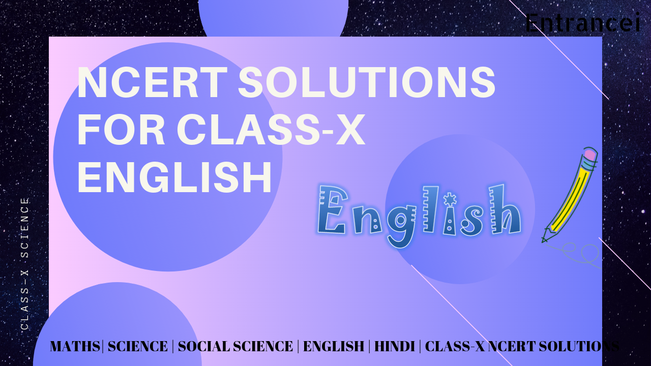 NCERT Solutions for Class 10 English|Entrancei