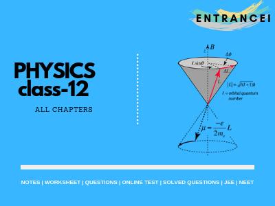 Physics Class 12 Notes