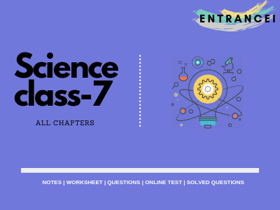 CBSE Class 7 Science Notes & Question answers|Entrancei
