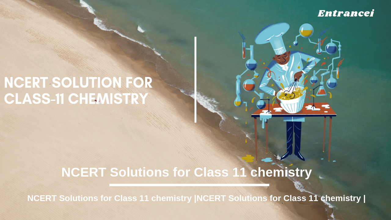 NCERT Solutions For Class 11 Chemistry | Entrancei